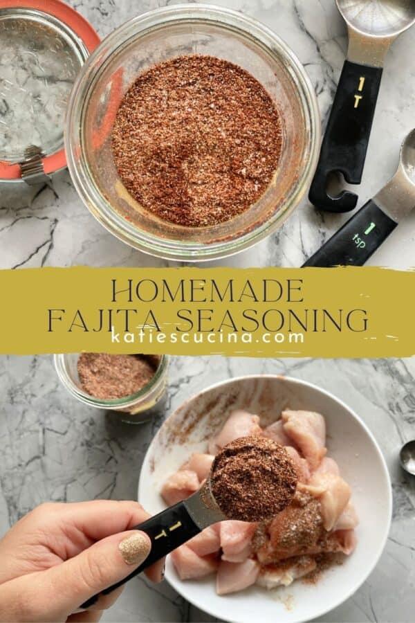 Two photos split by text; top of fajita seasoning in glass jar. Bottom of tablespoon full of fajita seasoning over raw chicken.