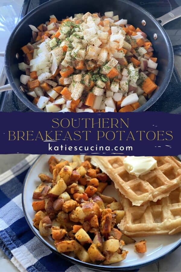 Two photos split with text for Pinterest; top of raw potatoes and spices in a skillet. Bottom of a plate filled with cooked breakfast potatoes and waffles.