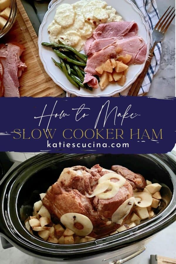 Two photos split by text; top of a ham and potato dinner bottom of a ham in a slow cooker.