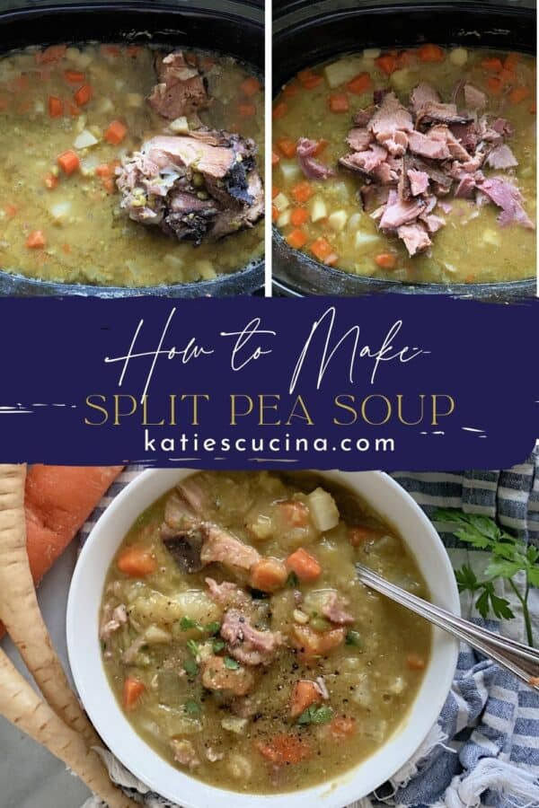 Three photos split by text; top two of cooked split pea with ham and bottom of a bowl full of split pea soup.