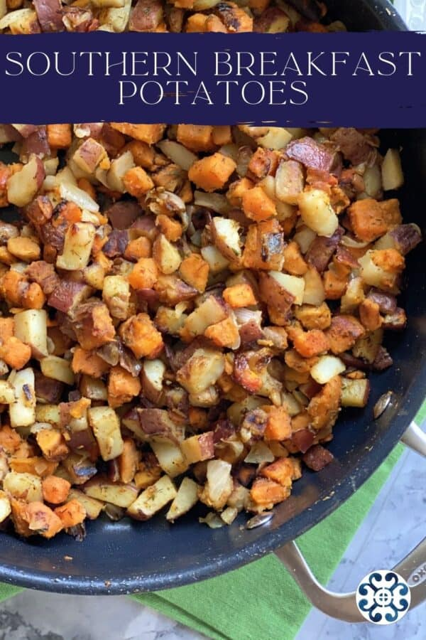 Top view of a close up of a skillet filled with Southern Breakfast Potatoes with text on image for Pinterest.