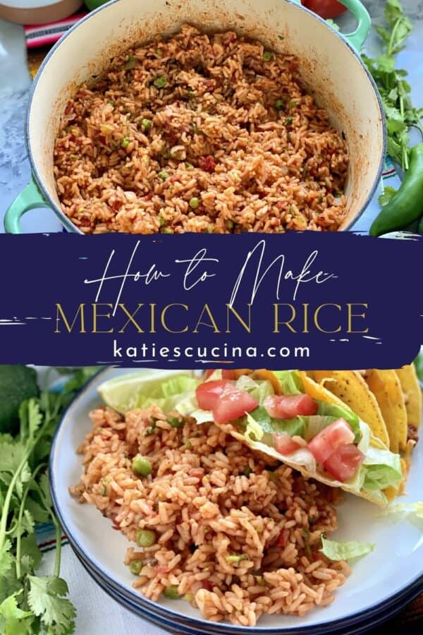 Two photos split by recipe title text; top of a pot of Mexican Rice and the bottom of a plate filled with rice and tacos.