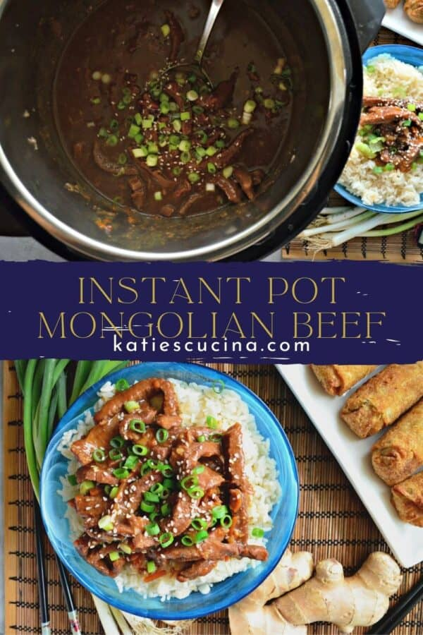 Two photos; top of Instant Pot Mongolian Beef and bottom of beef over rice in a blue bowl split by text for Pinterest.