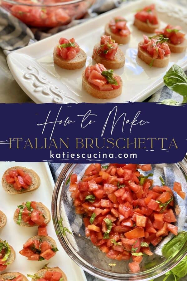 Two photos divded by recipe title text; top of bruschetta on platter, bottom of a bowl full of chopped tomatoes.