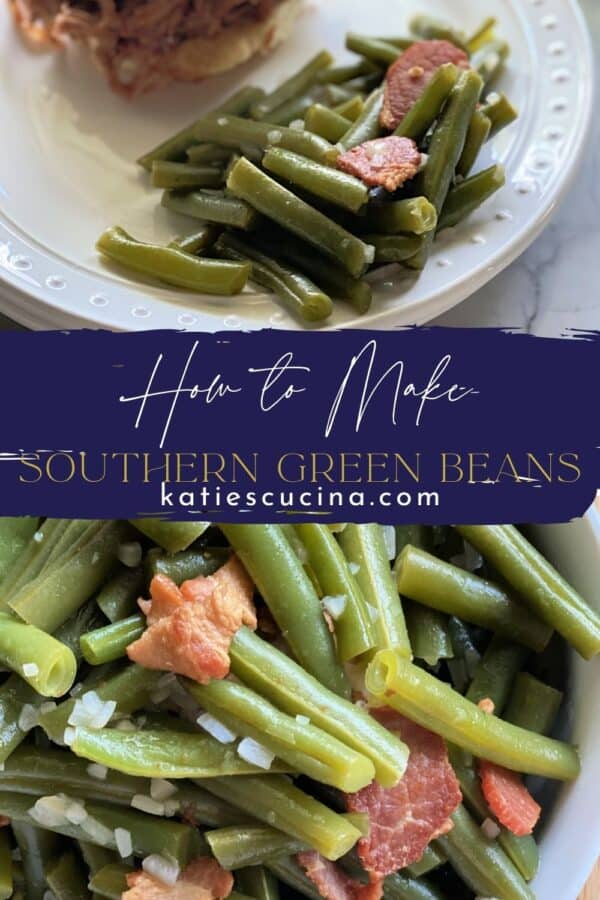 Two photos divided by recipe title text. Top of green beans on a white plate. Bottom is a close up of cooked green beans.