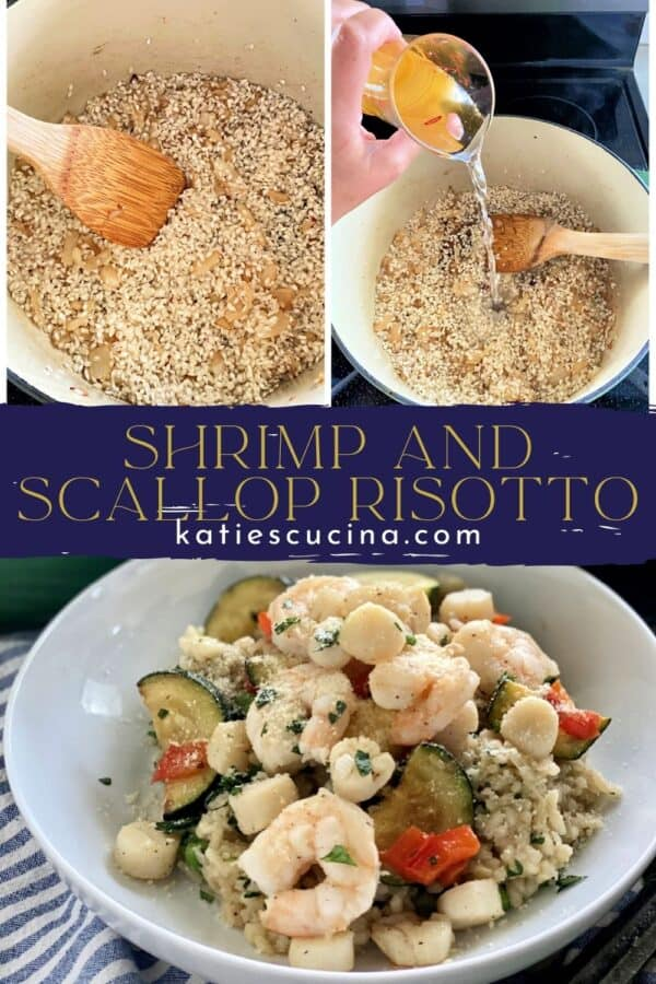 Three photos: Top two photos of stirring arborio rice, bottom of risotto with shrimp, scallops, and zucchini divdied by text on image.