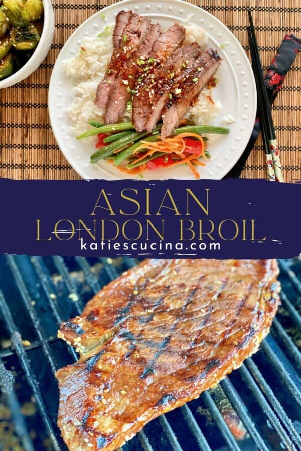 Two photos split by recipe title text; top of a white plate filled with a white plate; rice steak, and green beans, bottom of a london broil with grill marks on a grill.