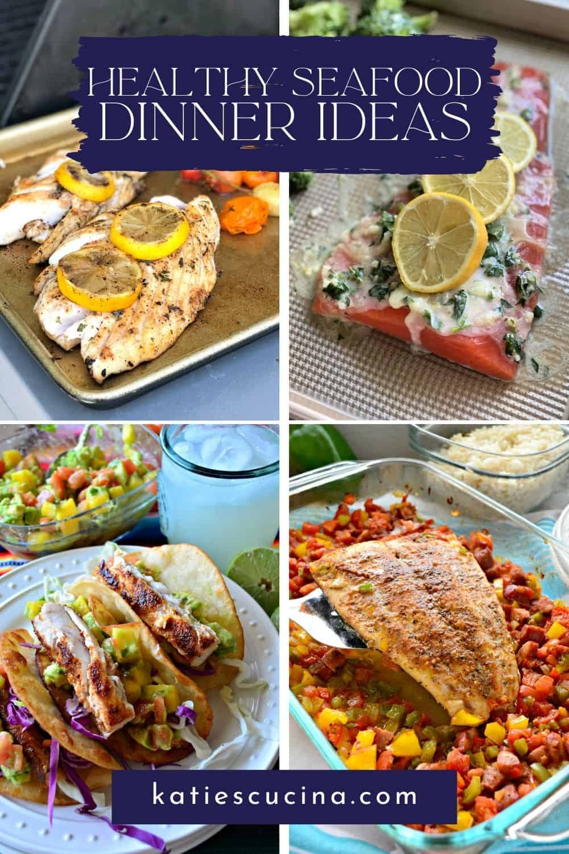 Four seafood photos; snapper, salmon, mahi tacos, and cajun mahi with recipe title text on image for Pinterest.