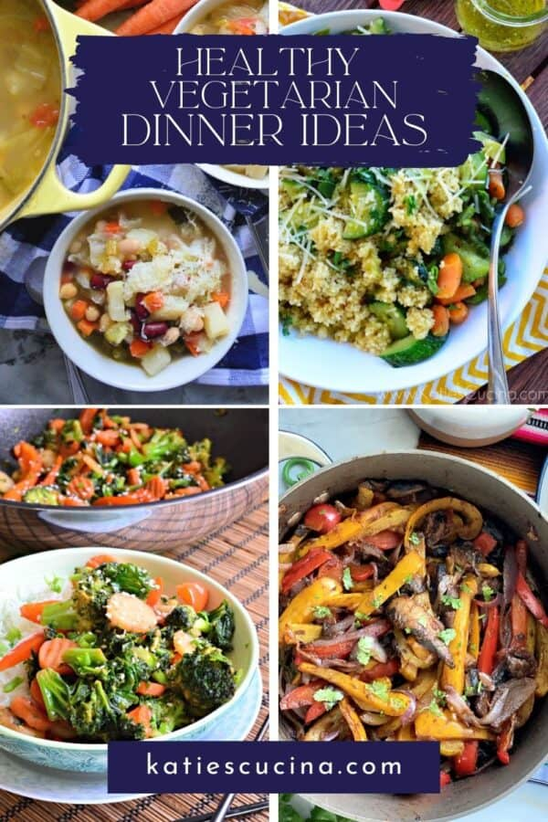 Four vegetarian photos; minestrone soup, couscous, kale stirfry, and veggie fajitas with text on image for Pinterest.