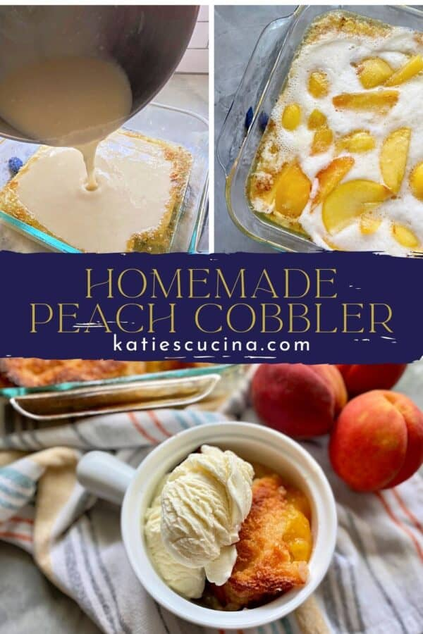 Three photos of peach cobbler divided by recipe title text; top two of cobbler being made; bottom of cobbler and ice cream in bowl.