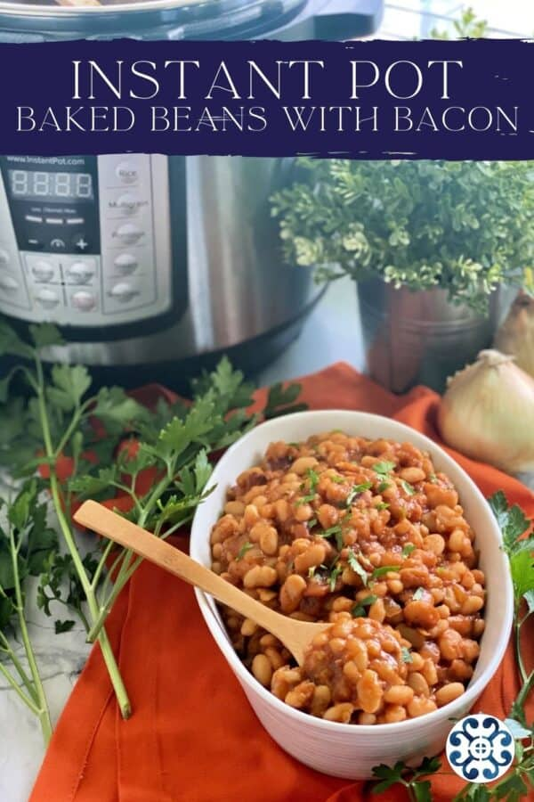 Bowl of baked beans with Instant Pot in background and text on image for Pinterest.