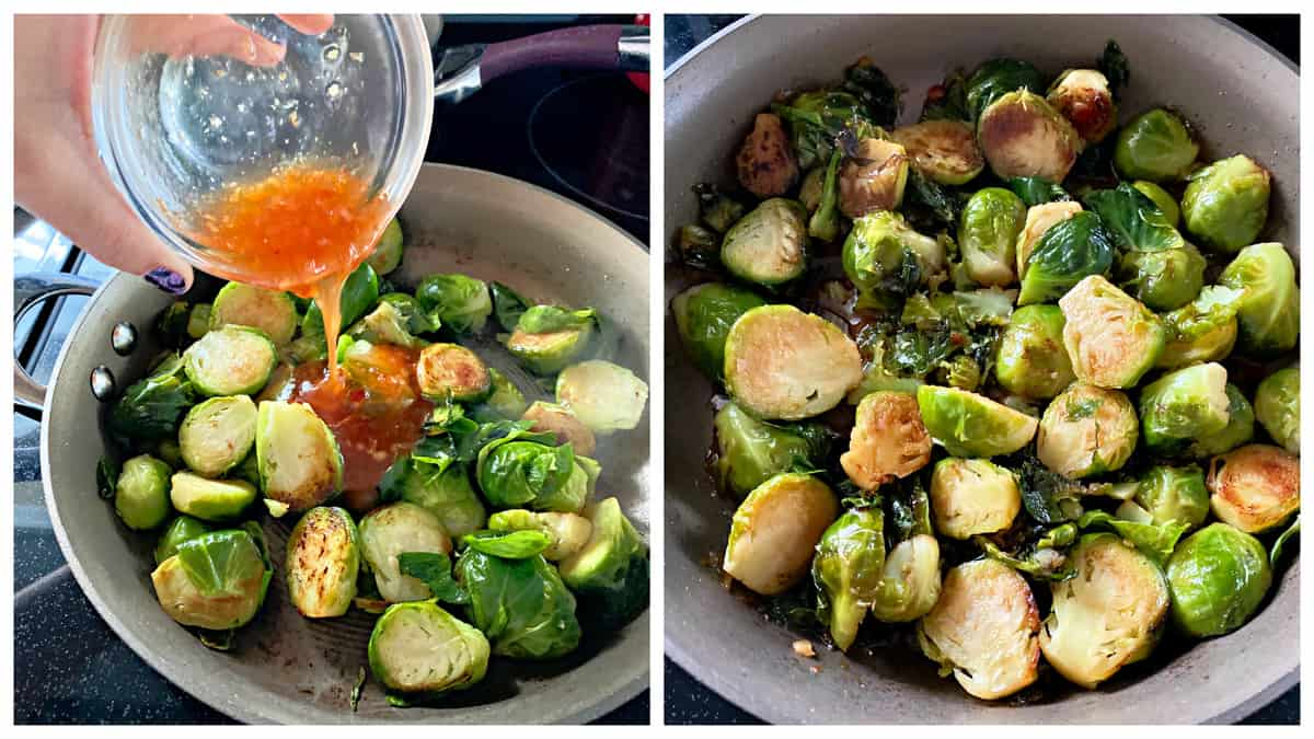Two photos; left of a bowl filled with sweet chili sauce pouring into a frying pan with brussel sprouts. Right of cooked brussel sprouts in pan.