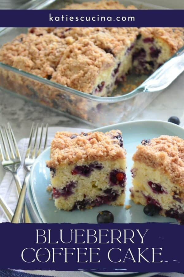 Blue square plate with two slices of Blueberry Coffee Cake and recipe title text for Pinterest.