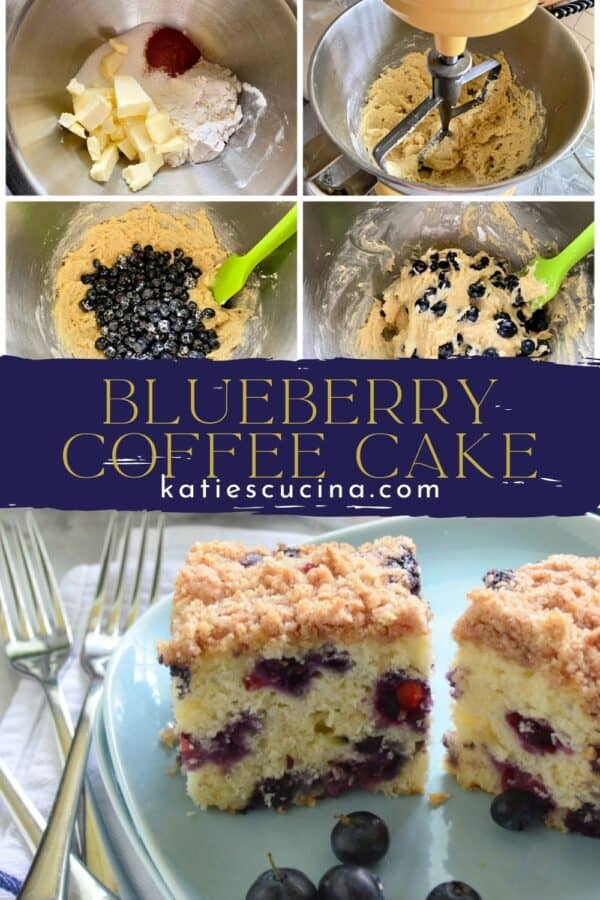 Top four photo collage of making Blueberry Coffee Cake divided by recipe title text and a blue plate with coffee cake slices on bottom.
