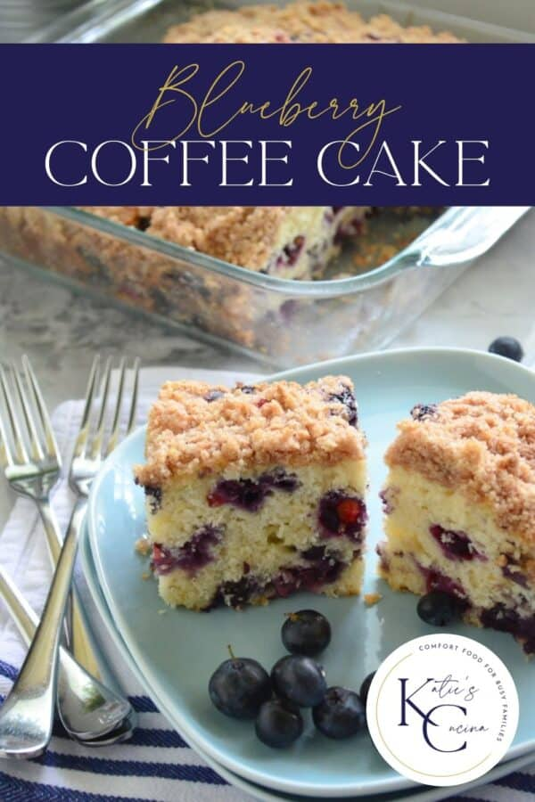 Two slices of Blueberry Coffee Cake on stacked blue square plates with recipe title text on image for Pinterest.
