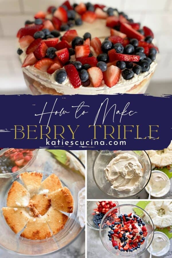 Top photos of Berry Trifle split by text on image for Pinterest bottom three photos on how to layer the cake.
