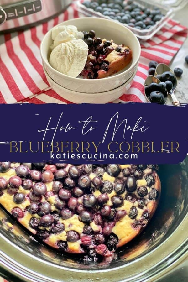 Two photos; top of blueberry cobbler in a bowl, bottom of slow cooker filled with cooked cobbler split by recipe title text on image for Pinterest.