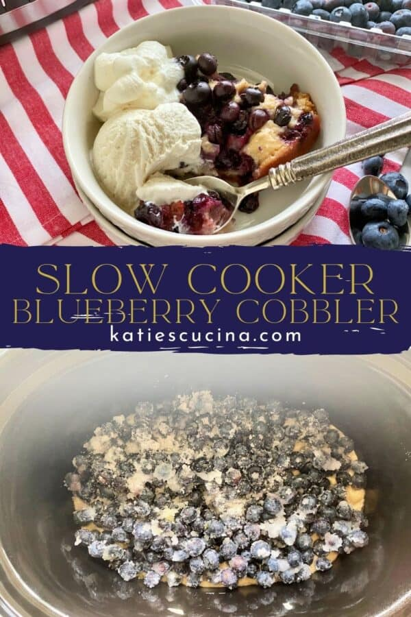 Two photos split by recipe title text on image for Pinterest. Top of blueberry cobbler in a bowl, bottom of slow cooker filled with raw ingredients.