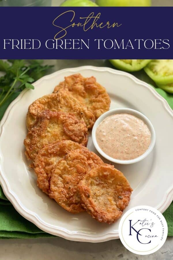 White plate with six golden Fried Green Tomatoes with dipping sauce and recipe title text on image for Pinterest.