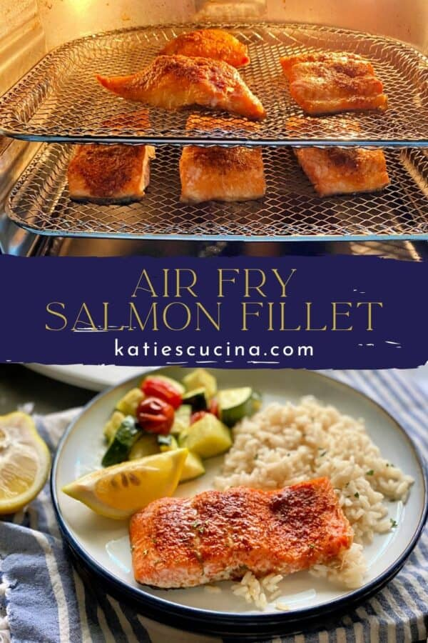 Two photos split by recipe text; top of salmon filets in air fryer, bottom of cooked salmon on a plate with rice.