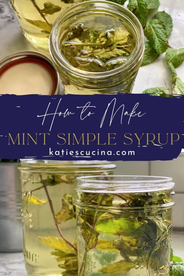 Two photos split by recipe title text on image; top of Mint Simple Syrup bottom of two mason jars filled with syrup.