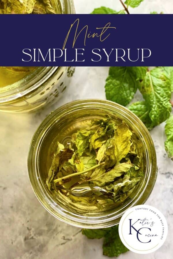 Top view of Mint Simple Syrup in a mason jar with recipe title text on image.