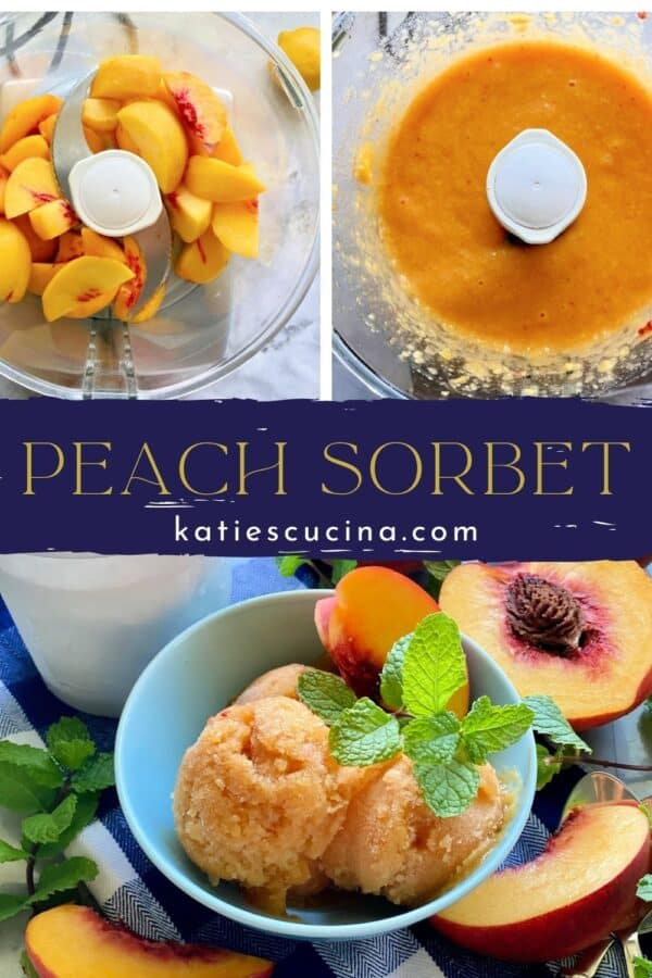 Three photos divided by recipe title text; top two of food processor with peach puree and bottom of scoops of sorbet.