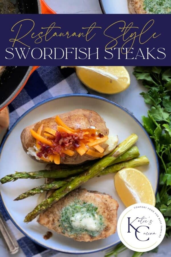 Top view of a white plate with a baked potato, asparagus, lemon wedge and swordfish steak with herb butter and text on image for Pinterest.