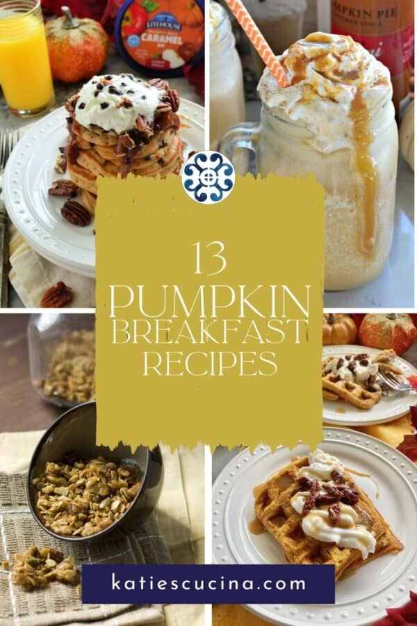 """Four photos; pancakes, coffee, granola, and waffles divided by text in middle """"13 Pumpkin Breakfast Recipes""""."""