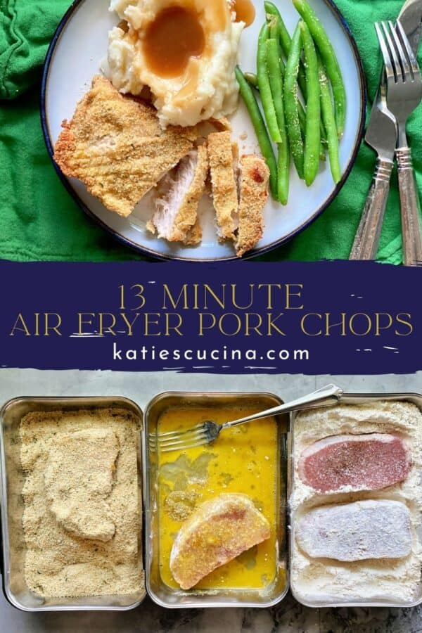 Two photos split by text; top of a plate of sliced pork chop, mashed potatoes, and green beans. Bottom of three dishes of flour, egg wash, and bread crumbs with pork chops inside it.