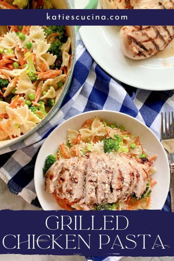 Top view of a white bowl filled with sliced grilled chicken breast, bow tie pasta, and veggies with recipe title text on image for Pinterest.