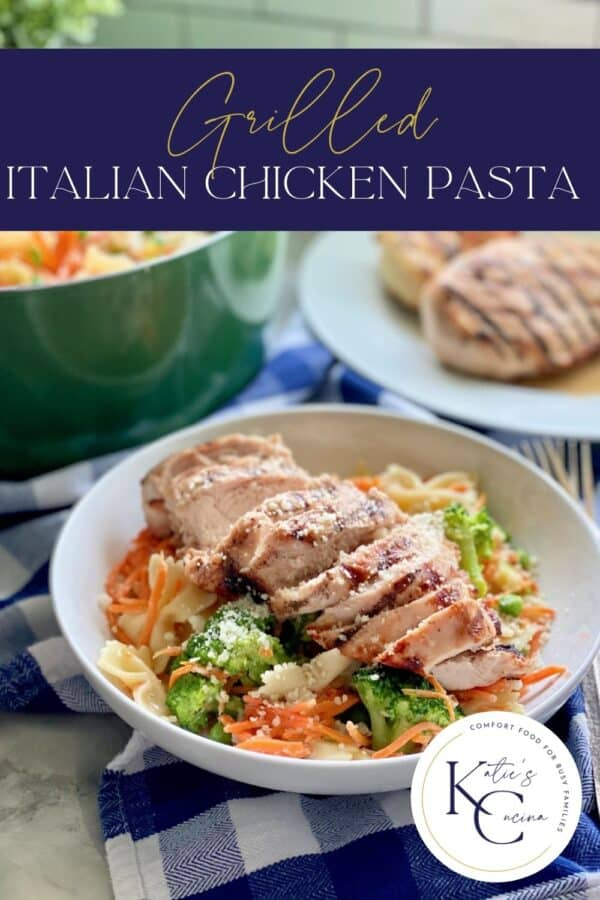 White bowl filled with sliced grilled chicken breast on top of bow tie pasta, broccoli, and carrots with recipe title text on image.
