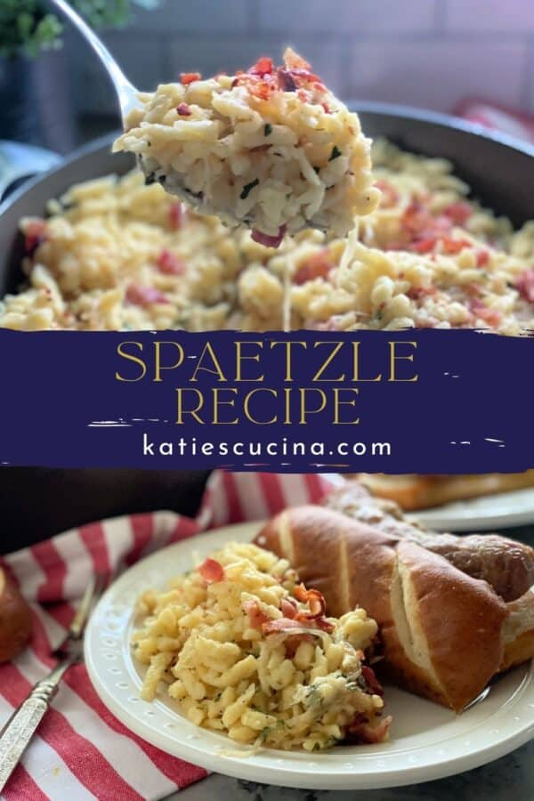 Two photos divided by recipe title text. Top of a spoonful of spaetzle and bottom of a plate with spaetzle and brat.